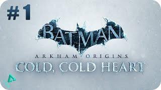 Batman Arkham Origins - DLC Cold, Cold Heart - Capitulo 1 - 1080p HD