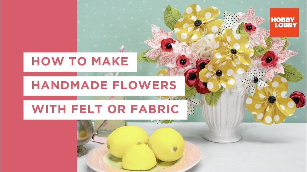 How To Make Handmade Flowers With Felt Or Fabric Hobby Lobby Youtube