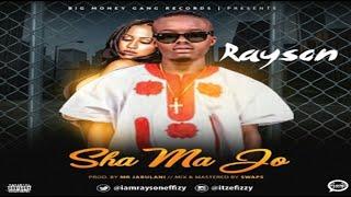 Rayson – Sha Ma Jo (NEW MUSIC 2017)