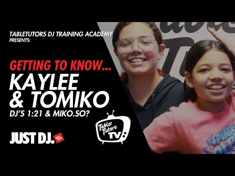 Getting To Know Ep.1: Sisters - DJ Miko_So + DJ 1.21 | TableTutors DJ Academy