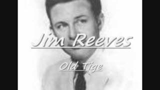 Watch Jim Reeves Old Tige video