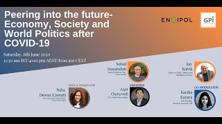 Webinar: Peering into the Future- Economy, Society & World Politics after COVID-19