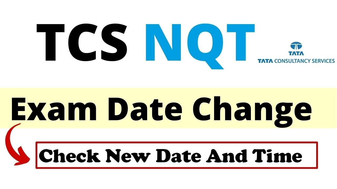TCS NQT Exam Date Changed - How To Check Your TCS NQT Exam Date and Time?