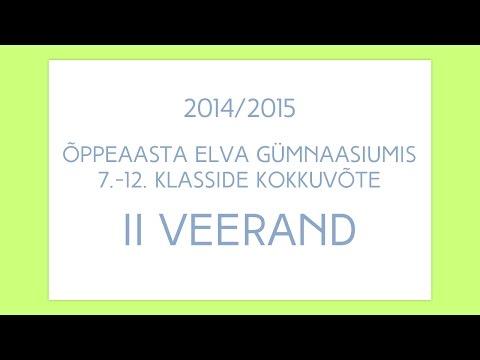 II Veerand õppeaastal 2014/2015 Elva Gümnaasiumis. 7.-12. klasside kokkuvõte.