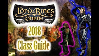 Lord of The Rings Online 2018 Class Guide (LOTRO)