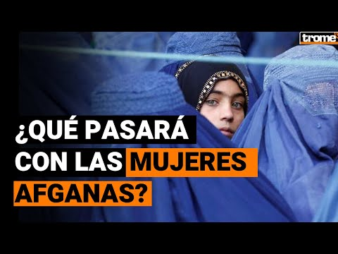 AFGANISTÁN: ¿Cuál será el futuro de las MUJERES bajo el régimen talibán?
