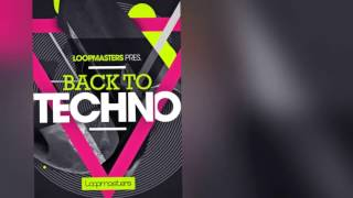 Back To Techno - Loopmasters Techno Samples Loops