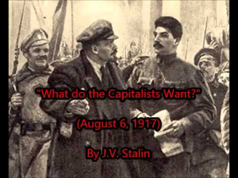 """What do the Capitalists Want?"" by STALIN (Aug 6, 1917)"