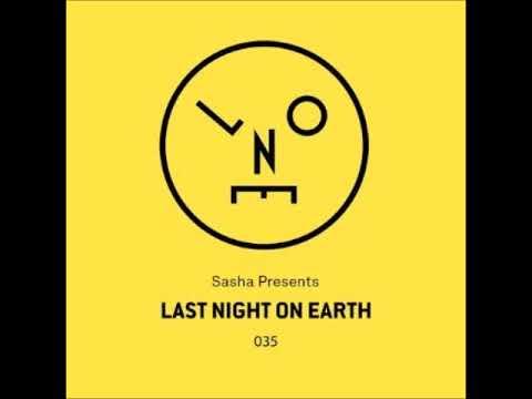 Sasha - Last Night On Earth 035 - March 2018
