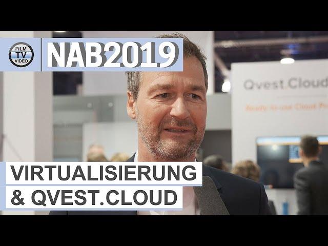 NAB2019: Peter Nöthen zu Virtualisierung und Qvest.Cloud
