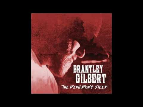 Brantley Gilbert  The Devil Dont Sleep