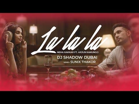 La La La Remix | DJ Shadow Dubai | Neha Kakkar ft. Arjun Kanungo | Bilal Saeed | Desi Music Factory