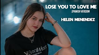 Selena Gomez - Lose You To Love Me (Cover en Español por Helen Menendez)