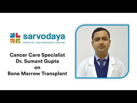 Sarvodaya Cancer Care Specialist on Bone Marrow Transplant (Blood Cancer & Blood Disorders)