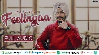 feelingaa-full-audio-kay-vee-singh-tiktok-song-latest-new-punjabi-songs-2019