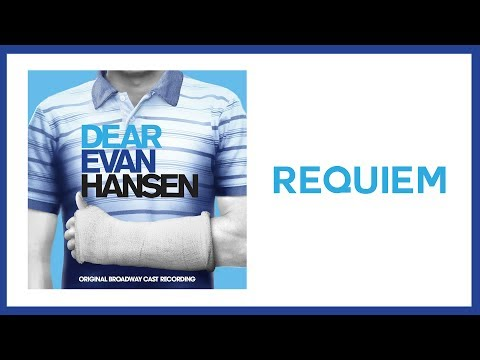 Requiem — Dear Evan Hansen (Lyric Video) [OBC]