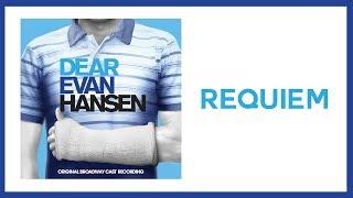 Requiem — Dear Evan Hansen (Lyric Video) [OBC]