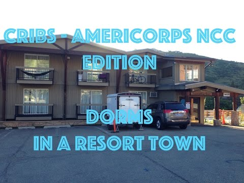 Cribs - AmeriCorps NCCC Edition Dorms in a Resort Town