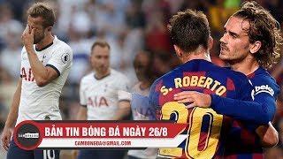Bản tin Cảm Bóng Đá ngày 26/8 | Tottenham bất ngờ thất bại; Barcelona đại thắng Betis