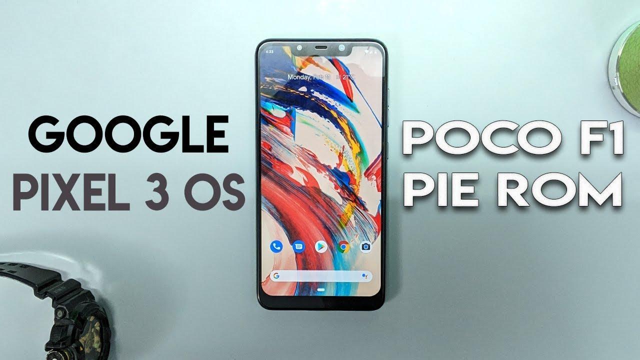 Google Pixel 3 OS - PIXEL EXPERIENCE PIE ROM - POCO F1 | HINDI
