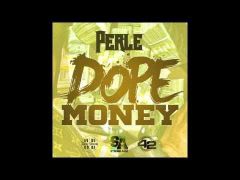 Perle - Dope Money