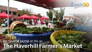 The Haverhill Farmer's Market - June 27, 2018 - The Haverhill Journal On the Go