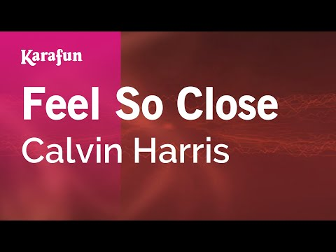 Karaoke Feel So Close - Calvin Harris *