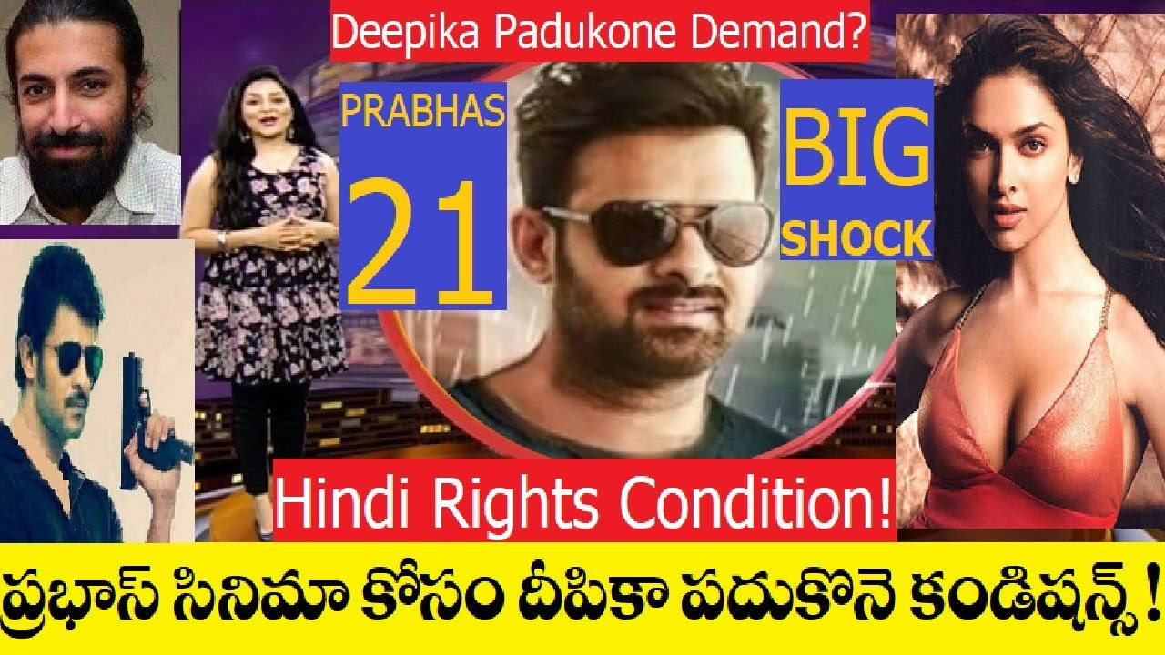 Prabhas 21 Update   Heroin Deepika Padukone Condition to ...