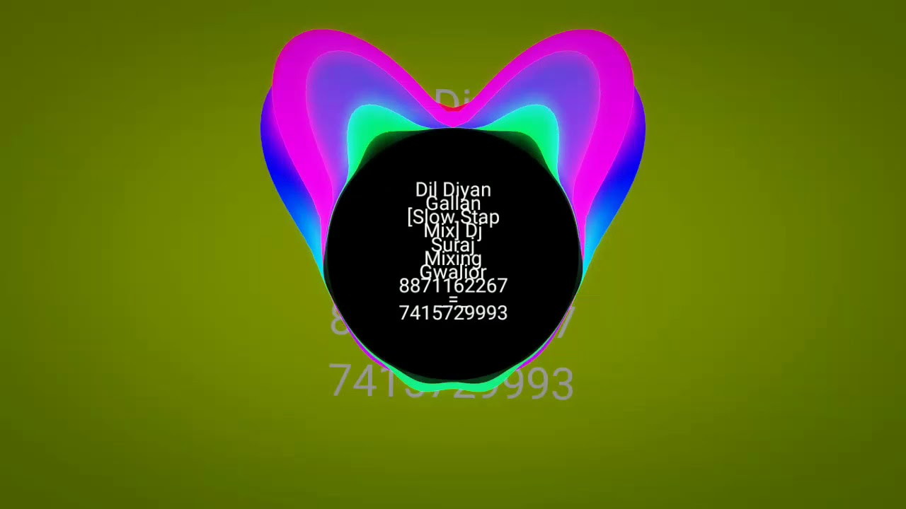Dil Diyan Gallan [Slow Stap Mix] Dj Suraj Mixing Gwalior 8871162267 _=_  7415729993