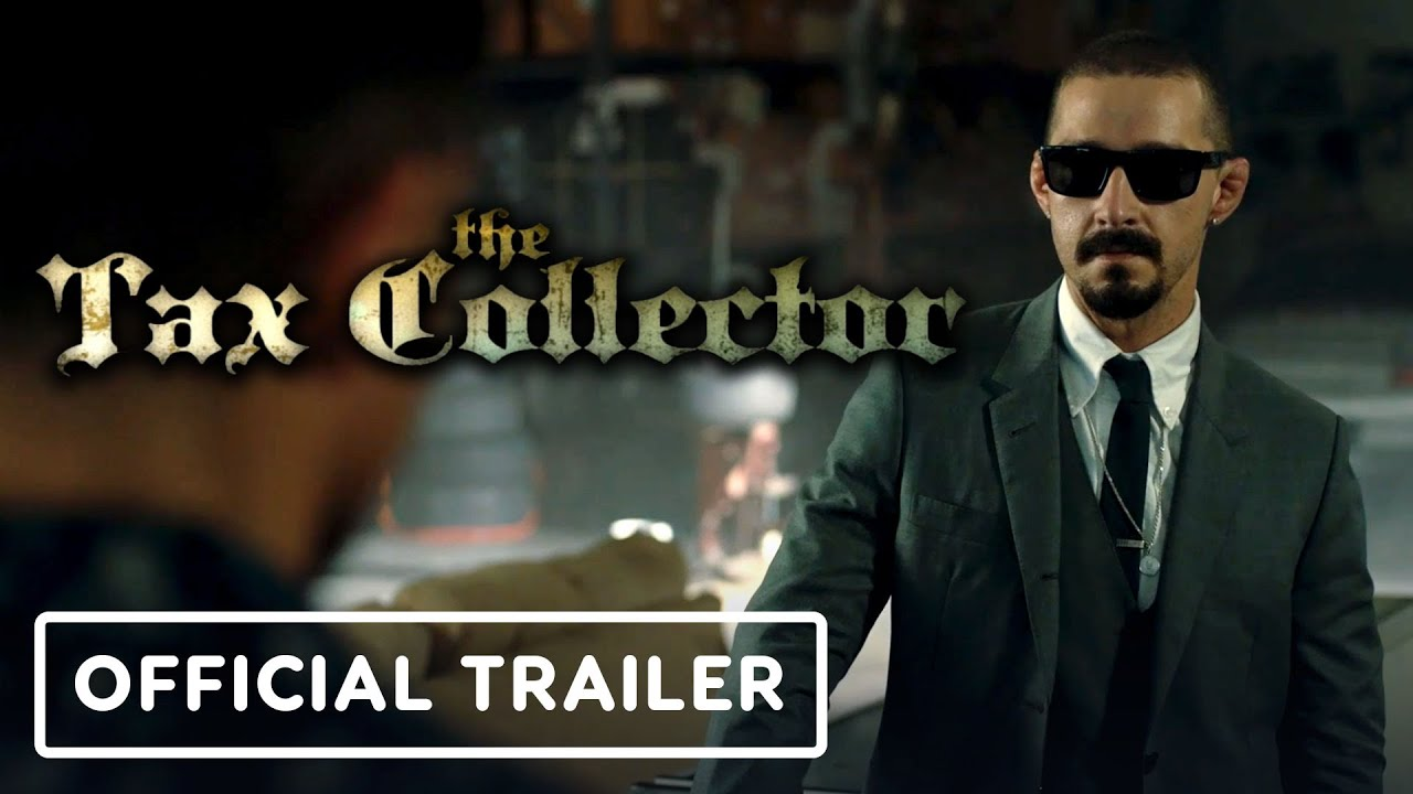 How to watch Shia LaBeouf's The Tax Collector on demand