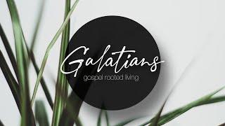 Galations   Sunday Service, August 8, 2021