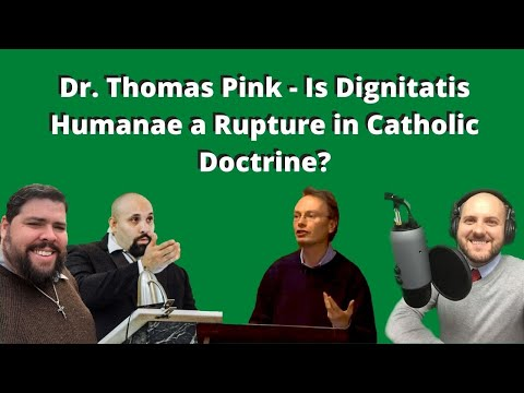 Dr. Thomas Pink - Is Dignitatis Humanae a Rupture in Catholic Doctrine?