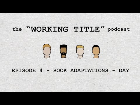 Book Adaptaions - The Working Title Podcast #4