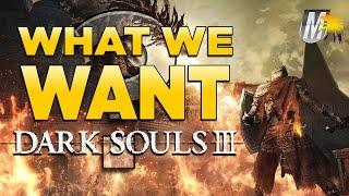What We Want From DARK SOULS 3 - Mandatory Update Nights