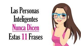 11 Cosas Que La Gente Inteligente Nunca Dice