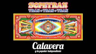 Calavera y la Popular Independiente - Sopetran