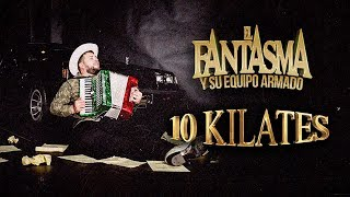El Fantasma - 10 Kilates (Disco Completo)