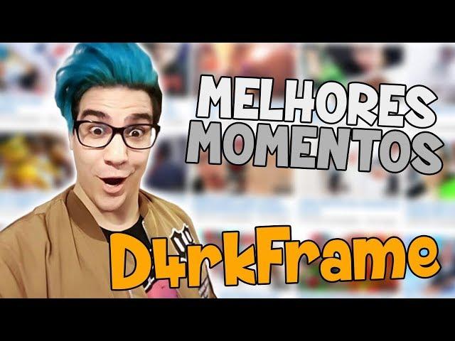 D4RKFRAME | MELHORES MOMENTOS