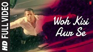 Woh Kisi Aur Se [Full Song] Phir Bewafai