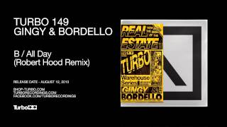 Gingy & Bordello - All Day (Robert Hood Remix)