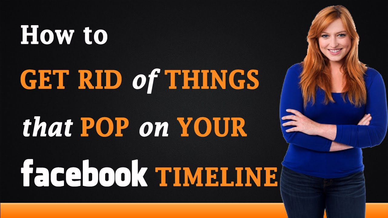 How to get rid of things that pop up on my facebook for How to get rid of things