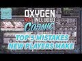 TOP 5 MISTAKES NEW PLAYERS MAKE - Tutorial - Oxygen Not Included  Guide