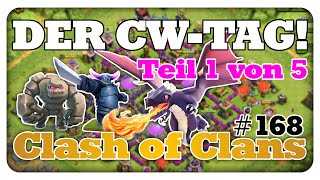 Der CW-Tag | Teil 1 von 5 | Clash of Clans #168 [Deutsch/German]