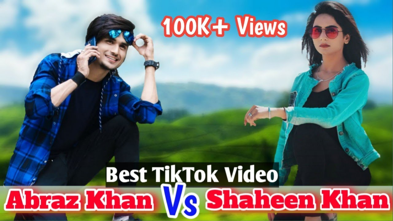 Abraz Khan Best TikTok Videos With Shaheen Khan | Abraz Khan TikTok Viral Video with Girl | TikTok