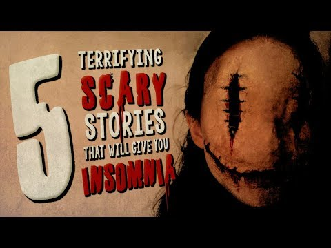 5 Terrifying Scary Stories Guaranteed to Give You Insomnia ― Creepypasta Story Compilation