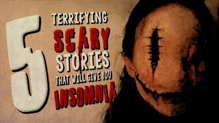 5 Seriously Scary Stories Guaranteed to Give You Insomnia ― Creepypasta Story Compilation