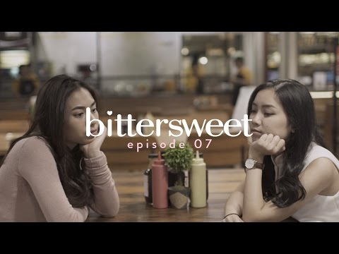 BITTERSWEET [EPISODE 07] - Mini Beauty Drama