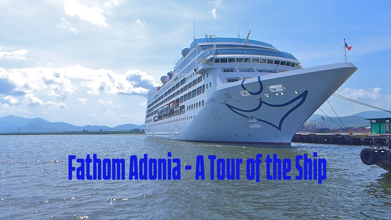 Fathom Adonia A Tour Of The Ship YouTube - Adonia cruise ship