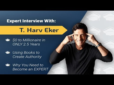 How I Built the Largest Success Training Company in the World: Interview with T. Harv Eker