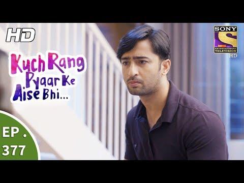 Kuch Rang Pyar Ke Aise Bhi - कुछ रंग प्यार के ऐसे भी - Ep 377 - 9th August, 2017